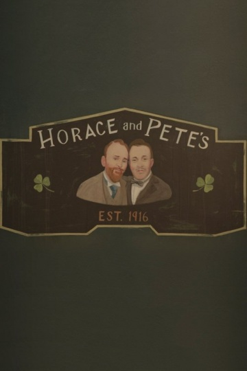 Хорас и Пит / Horace And Pete